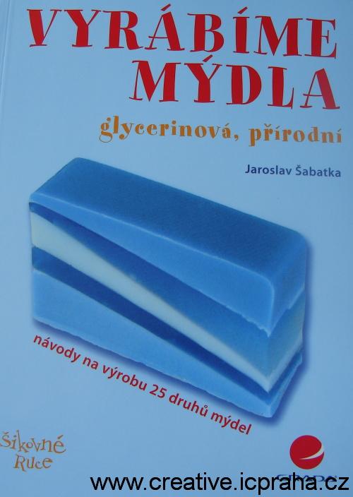 Vyrábíme mýdla - J.Šabatka
